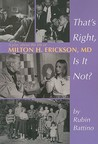 That's Right, Is It Not?: A Play About The Life Of Milton H. Erickson, M.D