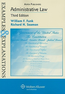 Administrative Law by William F. Funk