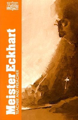 Meister Eckhart: Teacher and Preacher