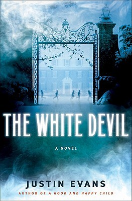 The White Devil by Justin Evans