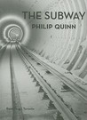 The Subway by Philip Quinn