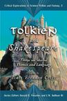 Tolkien and Shakespeare: Essays on Shared Themes and Language (Critical Explorations in Science Fiction and Fantasy, #2)