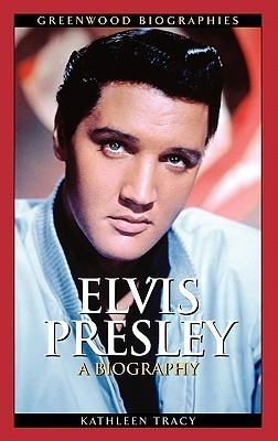 Elvis Presley: A Biography