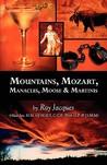 Mountains, Mozart, Manacles, Moose & Martinis