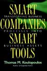 Smart Companies, Smart Tools: Transforming Business Processes Into Business Assets
