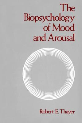 The Biopsychology of Mood and Arousal