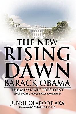 The New Rising Dawn Barack Obama: The Messianic President