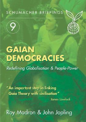 Gaian Democracies: Redefining Globalisation People-Power