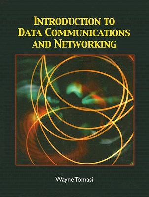 Introduction to Data Communications and Networking by Wayne Tomasi