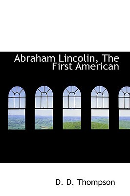 Download EPUB Abraham Lincolin, the First American
