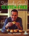 Seriously Good!: Gluten-Free Cooking. Phil Vickery