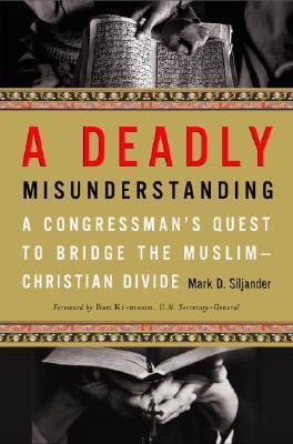 A Deadly Misunderstanding by Mark D. Siljander