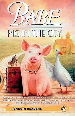 Babe: Pig in the City. Adapted from the Novelization by Justine Korman and Ron Fontes