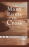 Many Rivers to Cross: Of Good Running Water, Native Trout, and the Remains of Wilderness