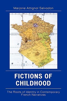 Fictions of Childhood: The Roots of Identity in Contemporary French Narratives