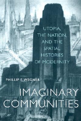 Imaginary Communities by Phillip Wegner