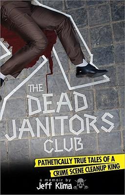 The Dead Janitors Club by Jeff Klima