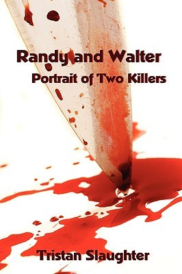 Randy and Walter: Portrait of Two Killers