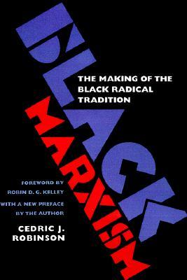 black-marxism-the-making-of-the-black-radical-tradition