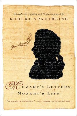Mozart's Letters, Mozart's Life