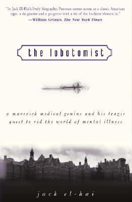 The Lobotomist by Jack El-Hai