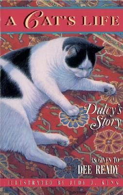 Ebook A Cat's Life: Dulcy's Story by Dee Ready PDF!