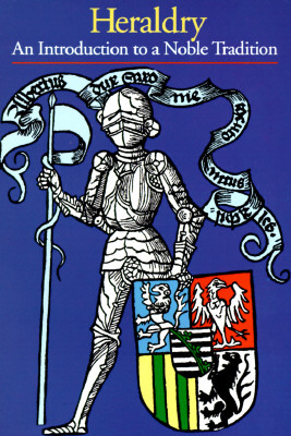 Heraldry: An Introduction to a Noble Tradition