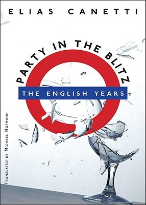 Party in the Blitz by Elias Canetti