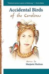 Accidental Birds of the Carolinas by Marjorie Hudson
