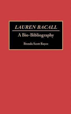 Lauren Bacall: A Bio-Bibliography
