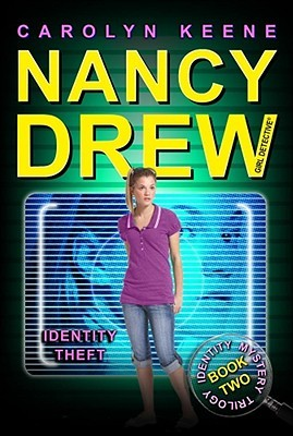 Identity Theft (Nancy Drew: Girl Detective, #34; Identity Mystery Trilogy, #2)