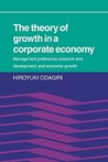 The Theory of Growth in a Corporate Economy: Management, Preference, Research and Development, and Economic Growth