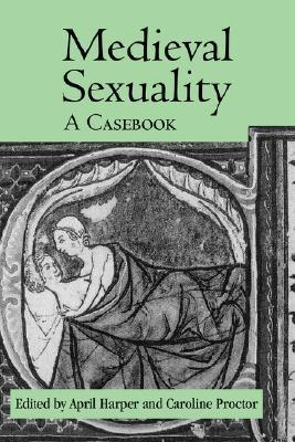 Medieval Sexuality by April Harper