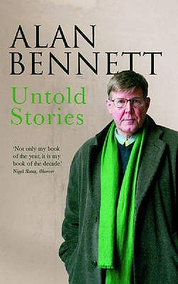 Untold Stories by Alan Bennett