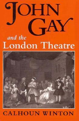 John Gay & the London Theatre