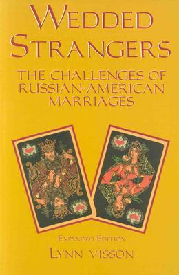 Wedded Strangers: The Challenges of Russian-American Marriages Descargar libros en pdf gratis ipad 2