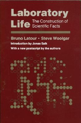 Laboratory Life by Bruno Latour