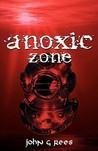anoxic zone (Anoxic Zone, #1)