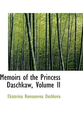 Memoirs of the Princess Daschkaw, Volume II
