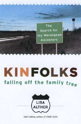 Kinfolks: Falling Off the Family Tree - The Search for My Melungeon Ancestors