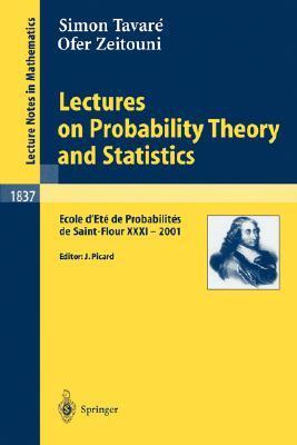 Lectures on Probability Theory and Statistics: Ecole D'Ete de Probabilites de Saint-Flour XXXI - 2001