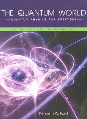 The Quantum World: