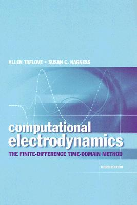 Computational Electrodynamics: The Finite-Difference Time-Domain Method