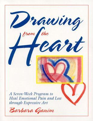 drawing-from-the-heart-a-seven-week-program-to-heal-emotional-pain-and-loss-through-expressive-art