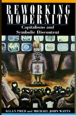 Reworking Modernity: Capitalisms and Symbolic Discontent