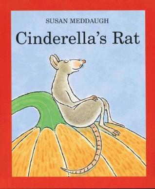 Cinderella's Rat by Susan Meddaugh