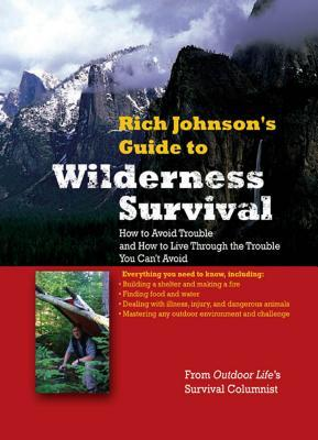 Rich Johnson's Guide to Wilderness Survival by Rich Johnson
