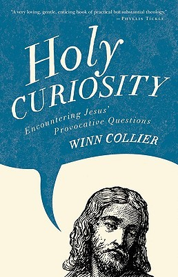 Holy Curiosity: Encountering Jesus' Provocative Questions
