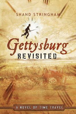 Gettysburg Revisited: A Novel of Time Travel