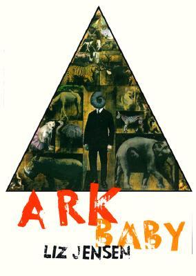 Ark Baby by Liz Jensen